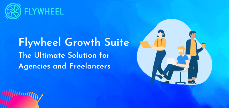 Flywheel Growth Suite To Grow Your Agency Business Faster